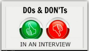 do's and don'ts in an interview